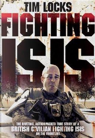 Fighting ISIS by Tim Locks