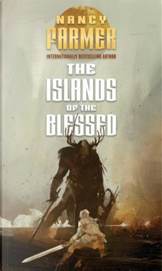 The Islands of the Blessed by NANCY FARMER