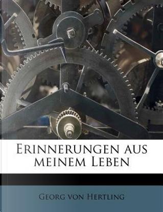Erinnerungen Aus Meinem Leben by Georg Von Hertling