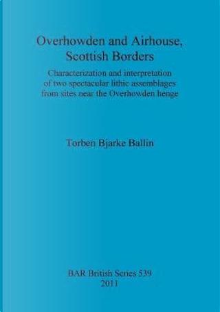 Overhowden and Airhouse, Scottish Borders by Torben Bjarke Ballin