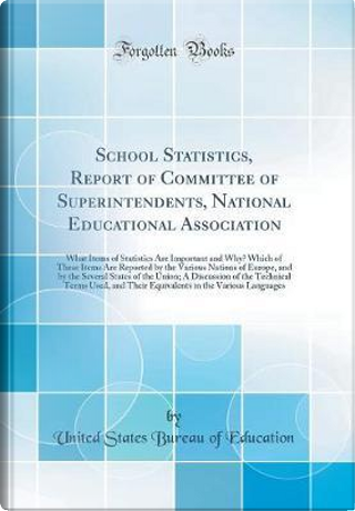 School Statistics, Report of Committee of Superintendents, National Educational Association by United States Bureau Of Education