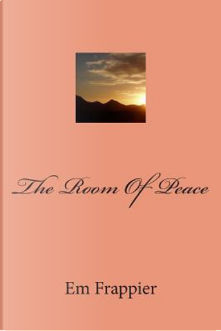 The Room of Peace by Em Frappier