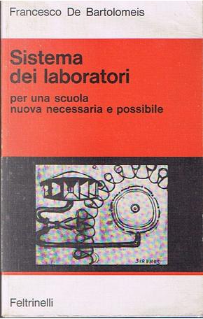 Sistema dei laboratori per una scuola nuova necessaria e possibile by Francesco De Bartolomeis