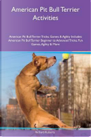 American Pit Bull Terrier Activities American Pit Bull Terrier Tricks, Games & Agility Includes by Richard Roberts