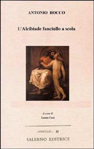 L'Alcibiade fanciullo a scuola by Antonio Rocco