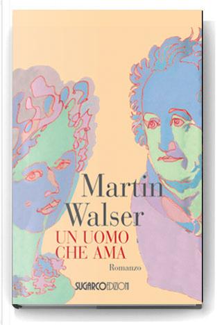 Un uomo che ama by Martin Walser
