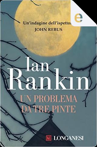 Un problema da tre pinte by Ian Rankin