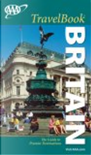 AAA Britain TravelBook, 4th Edition by Christopher Somerville