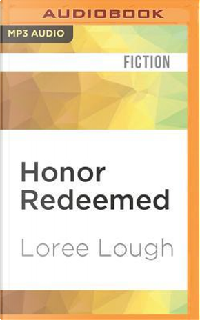 Honor Redeemed by Loree Lough