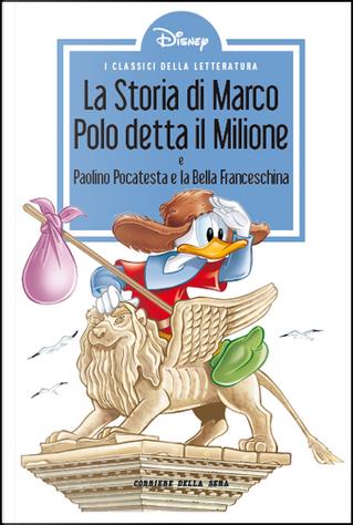 La storia di Marco Polo detta Il Milione - Paperino Pocatesta e la Bella Franceschina by Carl Fallberg, Guido Martina, Romano Scarpa