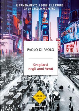 Svegliarsi negli anni Venti by Paolo Di Paolo