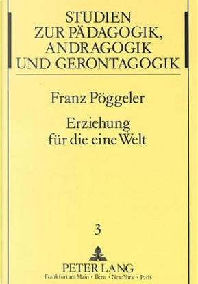 Erziehung für die eine Welt by Franz Pöggeler