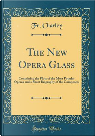 The New Opera Glass by Fr. Charley
