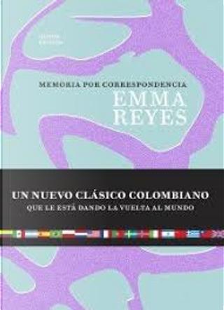 Memoria por correspondencia by Emma Reyes