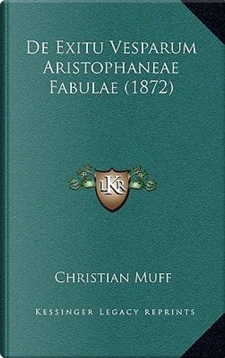 de Exitu Vesparum Aristophaneae Fabulae (1872) by Christian Muff