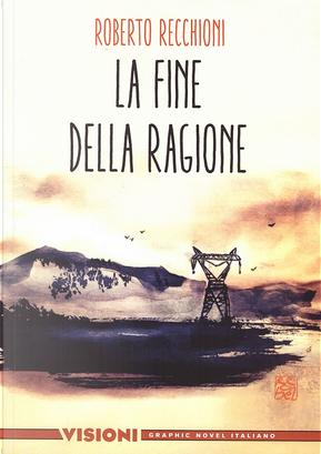 La fine della ragione by Roberto Recchioni