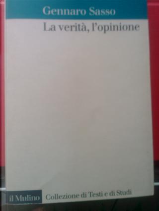 La verità, l'opinione by Gennaro Sasso