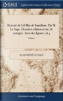 Histoire de Gil Blas de Santillane. Par M. Le Sage. Derni�re Edition Revue, & Corrig�e. Avec Des Figures. of 4; Volume 1 by Alain Rene Le Sage