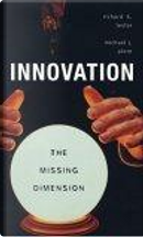 Innovation--The Missing Dimension by Michael J. Piore, Richard K. Lester