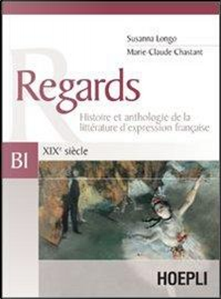 Regards. XIXe siècle. Volume B1 by Susanna Longo