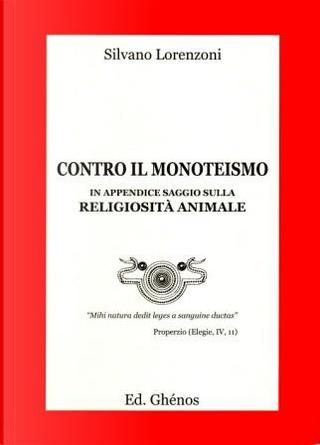Contro il monoteismo by Silvano Lorenzoni