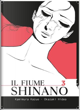 Il fiume Shinano vol. 3 by Hideo Okazaki