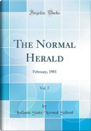 The Normal Herald, Vol. 7 by Indiana State Normal School