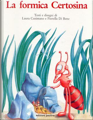 La formica certosina by Fiorella Di Bene, Laura Cusimano