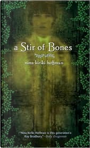 Stir of Bones by Nina Kiriki Hoffman