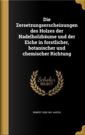 GER-ZERSETZUNGSERSCHEINUNGEN D by Robert 1839-1901 Hartig