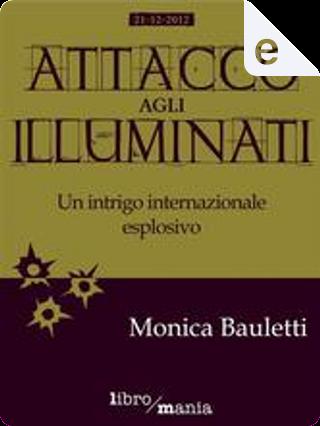 Attacco agli Illuminati by Monica Bauletti