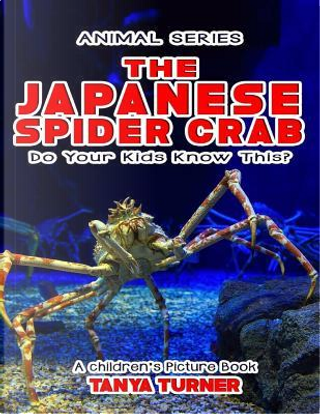 The Japanese Spider Crab by Tanya Turner