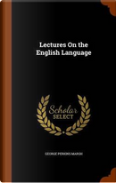 Lectures on the English Language by George Perkins Marsh