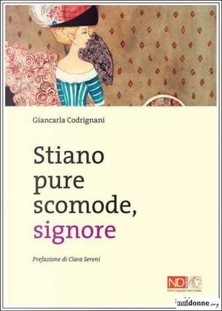 Stiano pure scomode, signore by Giancarla Codrignani