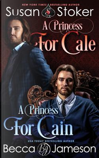 A Princess for Cale/A Princess for Cain by Susan Stoker