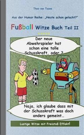 Fußball Witze Buch Teil II by Theo von Taane