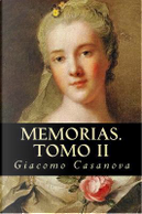Memorias/Memoirs by Giacomo Casanova