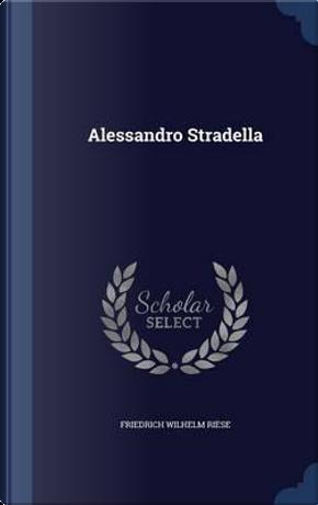 Alessandro Stradella by Friedrich Wilhelm Riese