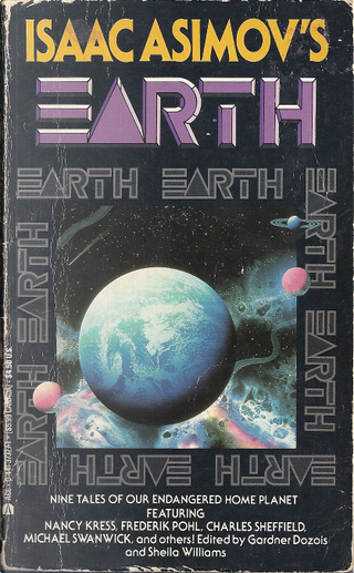Isaac Asimov's Earth by Charles Sheffield, D. Alexander Smith, Dave Smeds, Frederik Pohl, Kim Stanley Robinson, Marta Randall, Mary Rosenblum, Michael Swanwick, Nancy Kress