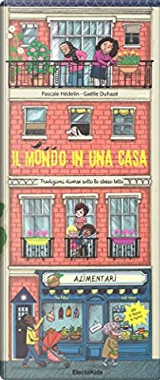 Il mondo in una casa by Gaëlle Duhaze, Pascale Hedelin