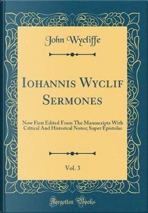 Iohannis Wyclif Sermones, Vol. 3 by John Wycliffe