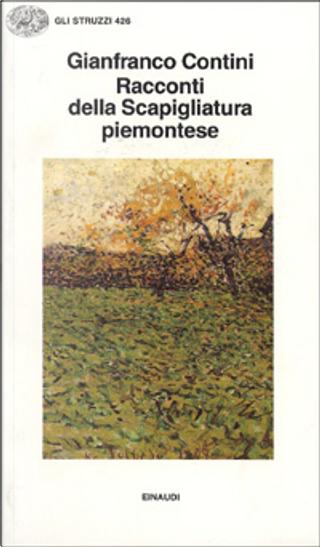 Racconti della Scapigliatura piemontese by Achille Giovanni Cagna, Esoardo Calandra, Gianfranco Contini, Giovanni Faldella, Roberto Sacchetti