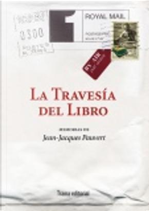 La travesía del libro by Jean-Jacques Pauvert
