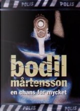 En chans för mycket by Bodil Mårtensson