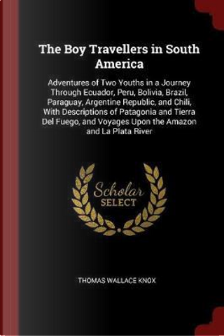 The Boy Travellers in South America by Thomas Wallace Knox