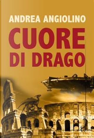 Cuore di drago by Andrea Angiolino