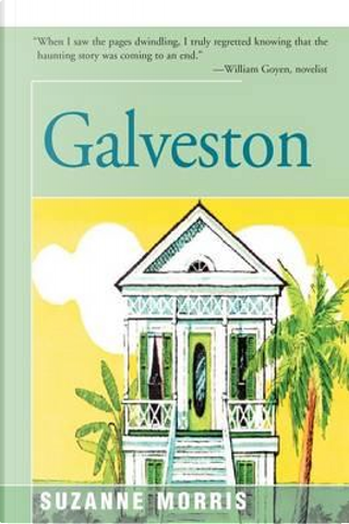 Galveston by Suzanne Morris