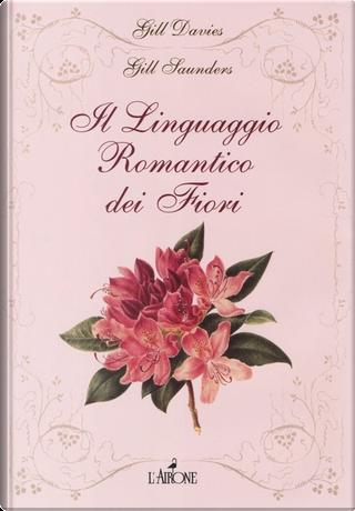 Il linguaggio romantico dei fiori by Gill Davies, Gill Saunders