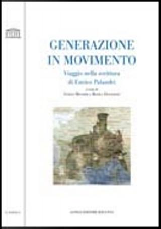 Generazione in movimento. by Sciltian Gastaldi, Enrico Minardi, Monica Francioso