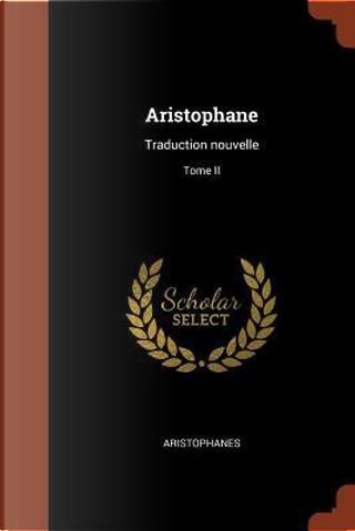 Aristophane by Aristophanes